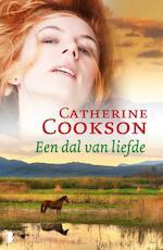 Een dal van liefde - Catherine Cookson (ISBN 9789022567296)