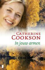 In jouw armen - Catherine Cookson (ISBN 9789022567388)