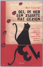 Oei, ik heb een zwarte kat gezien - Bart Lauvrijs (ISBN 9789022323090)