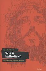 Wie is katholiek? - Valeer Neckebrouck (ISBN 9789044131949)