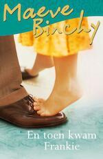 En toen kwam Frankie - Maeve Binchy (ISBN 9789047517344)