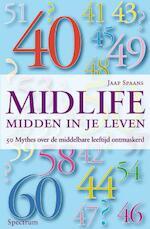 Midlife : midden in je leven - Jaap Spaans (ISBN 9789027498151)