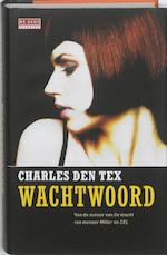 Wachtwoord - Charles den Tex (ISBN 9789044514308)