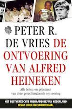 De ontvoering van Alfred Heineken - Peter R. de Vries (ISBN 9789026133718)