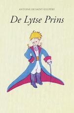 De lytse prins - Antoine de Saint-Exupery, Antoine de Saint-Exupéry (ISBN 9789089544964)