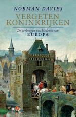 Vergeten koninkrijken - Norman Davies (ISBN 9789085423812)