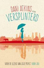 Versplinterd - Dani Atkins (ISBN 9789032514617)