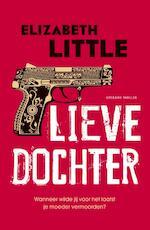 Lieve dochter - Elizabeth Little (ISBN 9789400505445)