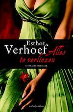 Alles te verliezen - Esther Verhoef (ISBN 9789026330896)