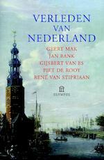 Verleden van Nederland - Geert Mak, Jan Bank, Gijsbert van Es, Piet de Rooy, Rene van Stipriaan