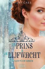 De prins & de lijfwacht - Selection serie - Kiera Cass (ISBN 9789000343669)