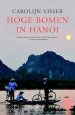 Hoge bomen in Hanoi - Carolijn Visser (ISBN 9789046704875)