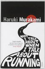 What I Talk About When I Talk About Running - Haruki Murakami (ISBN 9780099526155)