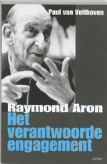 Raymond Aron het verantwoorde engagement - P. van Velthoven (ISBN 9789059114920)