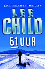61 Uur - Lee Child (ISBN 9789024578474)