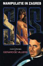 Manipulatie in Zagreb - Gérard de Villiers (ISBN 9789044967975)