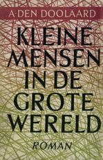 Kleine mensen in de grote wereld - A. den Doolaard (ISBN 9789021444291)