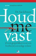 Houd me vast - Sue Johnson (ISBN 9789021552903)