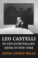 Leo Castelli en zijn kunstenaarskring in New York - Annie Cohen-Solal (ISBN 9789025437688)