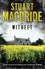 Witheet - Stuart MacBride (ISBN 9789000320417)