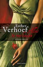 Alles te verliezen - Esther Verhoef (ISBN 9789041419927)