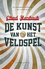 De kunst van het veldspel - Chad Harbach (ISBN 9789023476344)