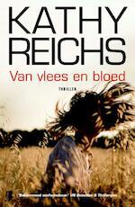 Van vlees en bloed - Kathy Reichs (ISBN 9789460231469)