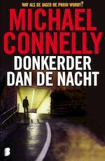 Donkerder dan de nacht - M. Connelly (ISBN 9789460233722)
