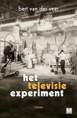 Het televisie experiment - Bert van der Veer