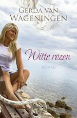Witte rozen - Gerda van Wageningen (ISBN 9789401902410)
