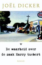 De waarheid over de zaak Harry Quebert - Joël Dicker (ISBN 9789023478409)
