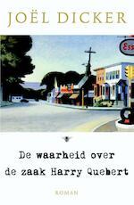 De waarheid over de zaak Harry Quebert - Joël Dicker (ISBN 9789023478409)