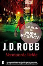 Vermoorde liefde - J.D. Robb (ISBN 9789402303094)