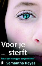 Voor je sterft - Samantha Hayes (ISBN 9789402303117)
