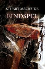 Eindspel - Stuart MacBride (ISBN 9789047516149)