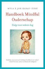 Handboek mindful ouderschap - Jon Kabat-Zinn, Myla Kabat-Zinn (ISBN 9789021559049)