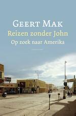 Reizen zonder John - Geert Mak (ISBN 9789045027555)