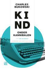 Kind onder kannibalen - Charles Bukowski (ISBN 9789048819829)
