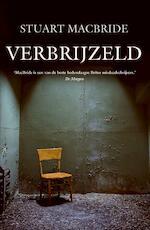 Verbrijzeld - Stuart MacBride (ISBN 9789047519843)