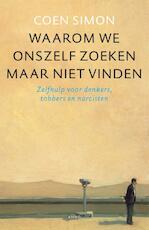 Waarom we onszelf zoeken maar niet vinden - Coen Simon (ISBN 9789026324284)