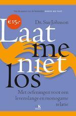 Laat me niet los - Sue Johnson (ISBN 9789021559100)