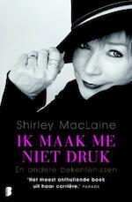 Ik maak me niet druk - Shirley MacLaine (ISBN 9789022563175)