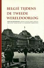 België tijdens de Tweede Wereldoorlog - Mark Van Den Wijngaert (ISBN 9789022331392)