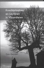Krachtplaatsen en Leylijnen in Vlaanderen - Cois Geysen (ISBN 9789059118119)