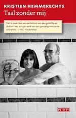 Taal zonder mij - Kristien Hemmerechts (ISBN 9789044525595)