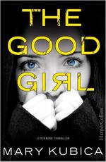 The good girl - Mary Kubica (ISBN 9789402508772)