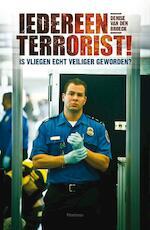 Iedereen terrorist! - Denise Van Den Broeck (ISBN 9789022324462)