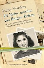 De kleine moeder van Bergen-Belsen - Hetty Verolme (ISBN 9789401903240)