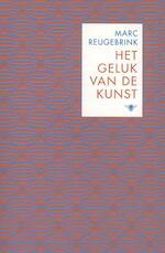 Het geluk van de kunst - Marc Reugebrink (ISBN 9789085423423)