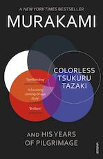 Colorless Tsukuru Tazaki and His Years of Pilgrimage - Haruki Murakami (ISBN 9780099590378)